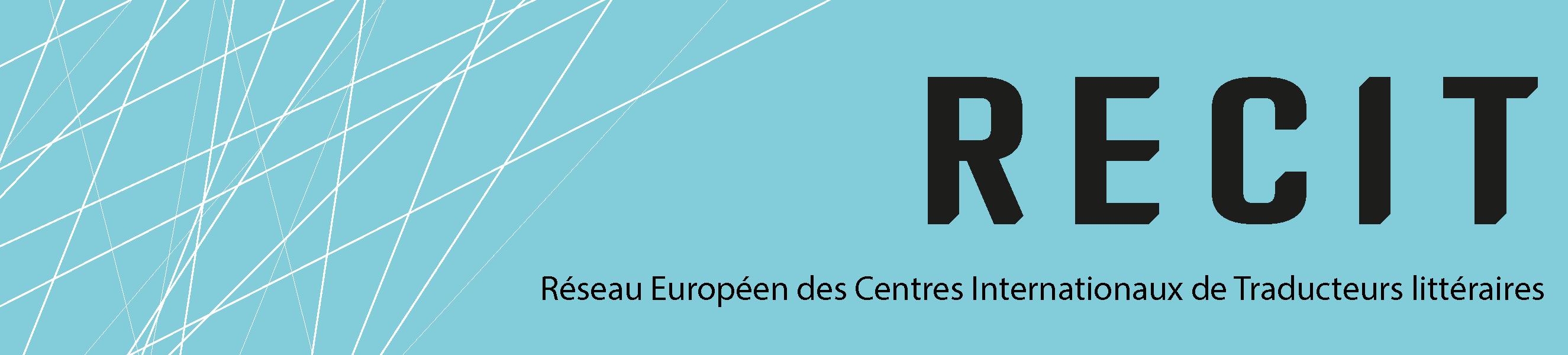 RECIT – Réseau Européen des Centres de Traducteurs littéraires